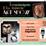 "Crackedpots Art Show and  ""ReClaim It!"" Store Opening"